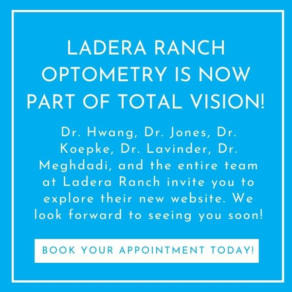 Ladera Ranch Optometry is now part of Total Vision